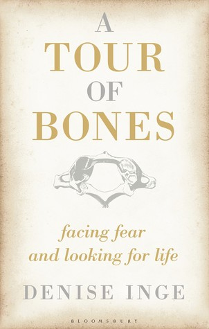 cover image for A Tour Of Bones: Facing Fear And Looking For Life