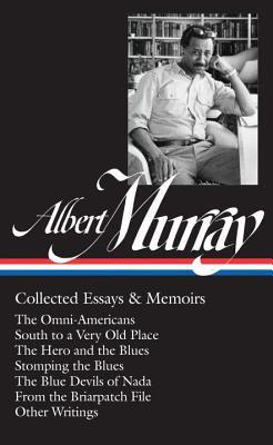 cover image for Albert Murray: Collected Essays and Memoirs