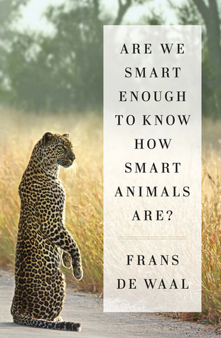 cover image for Are We Smart Enough to Know How Smart Animals Are?