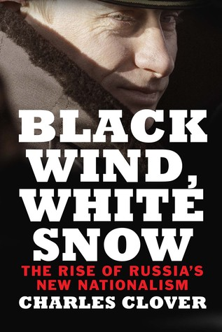 cover image for Black Wind, White Snow: The Rise of Russia's New Nationalism