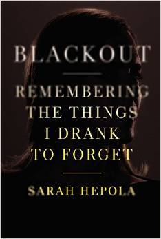cover image for Blackout: Remembering The Things I Drank To Forget