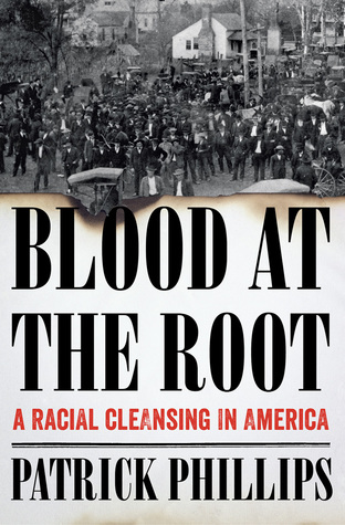 cover image for Blood at the Root: A Racial Cleansing in America