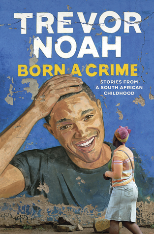 cover image for Born a Crime: Stories from a South African Childhood