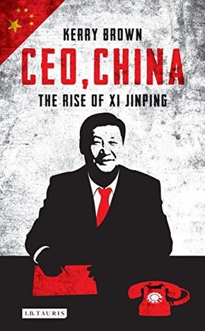 cover image for CEO, China: The Rise of Xi Jinping
