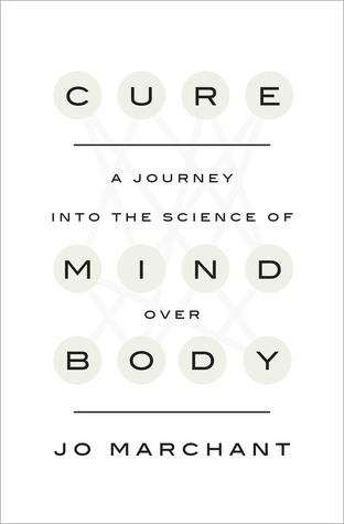 cover image for Cure: A Journey into the Science of Mind over Body