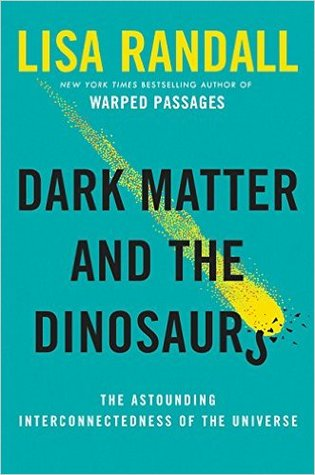 cover image for Dark Matter and the Dinosaurs: The Astounding Interconnectedness of the Universe