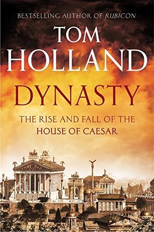 cover image for Dynasty: The Rise and Fall of the House of Caesar