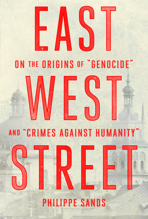 cover image for East West Street: On the Origins of Genocide and Crimes Against Humanity