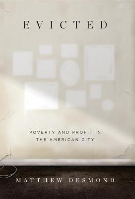 cover image for Evicted: Poverty and Profit in the American City
