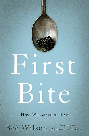 cover image for First Bite: How We Learn to Eat
