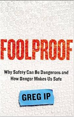 cover image for Foolproof: Why Safety Can be Dangerous and How Danger Makes Us Safe