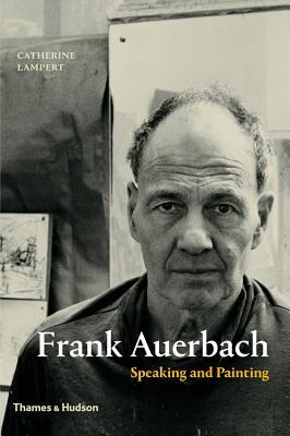 cover image for Frank Auerbach: Speaking and Painting