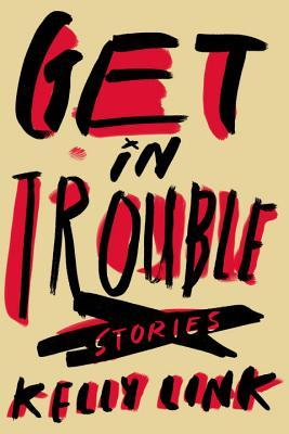 cover image for Get In Trouble: Stories