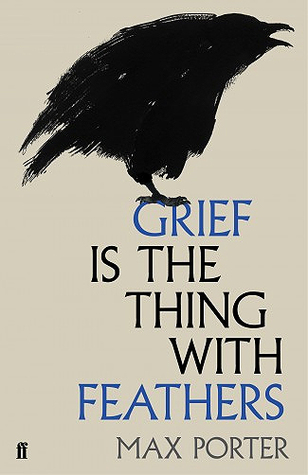 cover image for Grief Is the Thing With Feathers