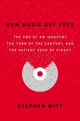 cover image for How Music Got Free