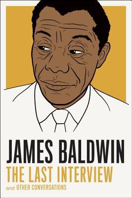 cover image for James Baldwin: The Last Interview: and Other Conversations