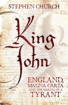 cover image for King John: England, Magna Carta and the Making of a Tyrant