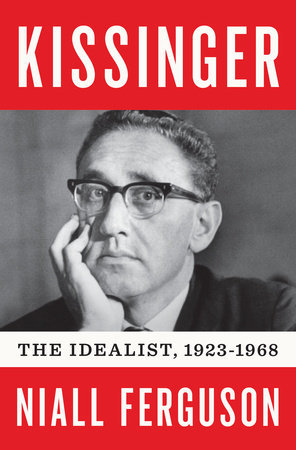 cover image for Kissinger: 1923-1968: The Idealist