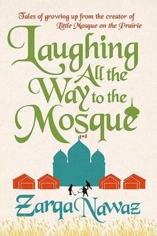 cover image for Laughing All the Way to the Mosque: The Misadventures of a Muslim Woman