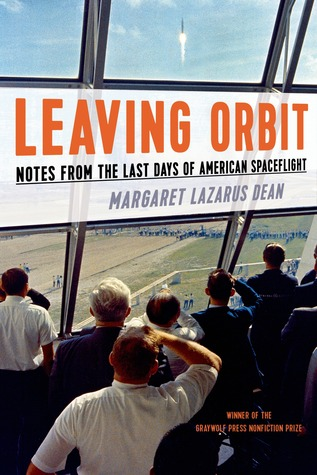 cover image for Leaving Orbit: Notes From the Last Days of American Spaceflight