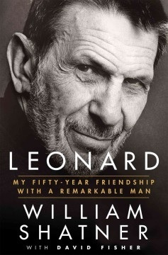 cover image for Leonard: My Fifty-Year Friendship with a Remarkable Man