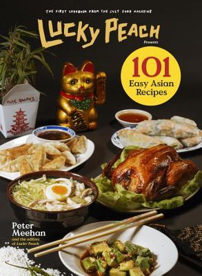 cover image for Lucky Peach Presents 101 Easy Asian Recipes