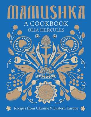 cover image for Mamushka: Recipes From Ukraine And Eastern Europe