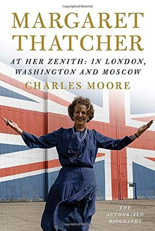 cover image for Margaret Thatcher: The Authorised Biography, Volume Two: Everything She Wants