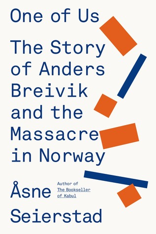 cover image for One of Us: The Story of Anders Breivik and the Massacre in Norway