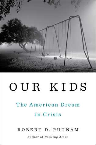 cover image for Our Kids: The American Dream in Crisis