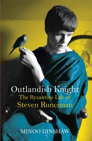 cover image for Outlandish Knight: The Byzantine Life of Steven Runciman