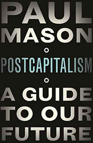 cover image for PostCapitalism: A Guide to Our Future