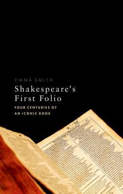 cover image for Shakespeare's First Folio: Four Centuries of an Iconic Book