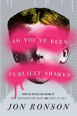cover image for So You've Been Publicly Shamed