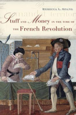 cover image for Stuff and Money in the Time of the French Revolution