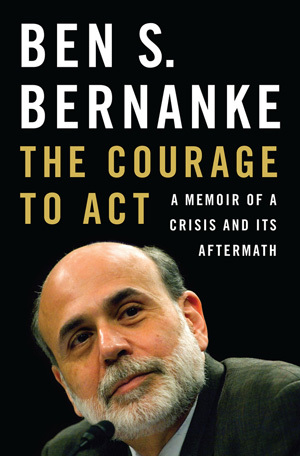 cover image for The Courage to Act: A Memoir of the Crisis and its Aftermath
