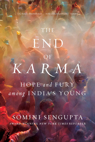 cover image for The End of Karma: Hope and Fury Among India's Young