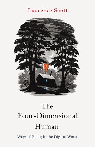 cover image for The Four-Dimensional Human: Ways of Being in the Digital World