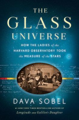 cover image for The Glass Universe: How the Ladies of the Harvard Observatory Took the Measure of the Stars