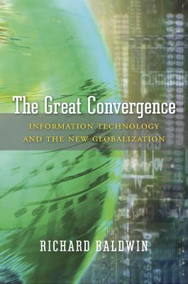 cover image for The Great Convergence: Information Technology and the New Globalization