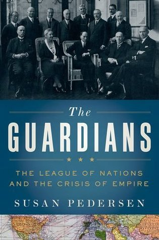 cover image for The Guardians: The League of Nations and the Crisis of Empire
