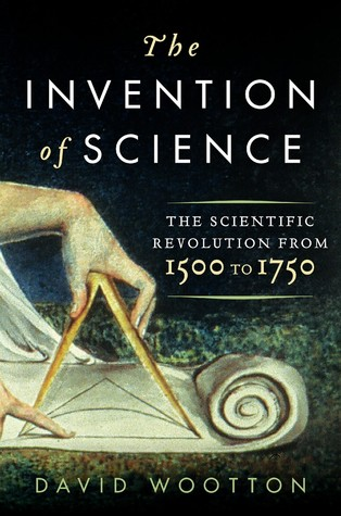 cover image for The Invention of Science: A New History of the Scientific Revolution