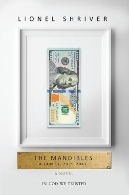 cover image for The Mandibles: A Family, 2029-2047