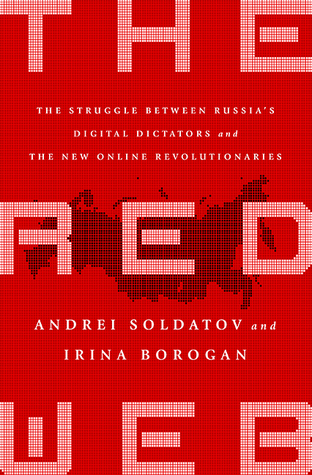 cover image for The Red Web: The Struggle Between Russia's Digital Dictators And The New Online Revolutionaries