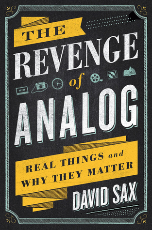cover image for The Revenge of Analog: Real Things and Why They Matter