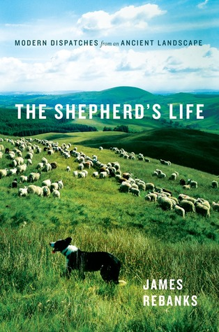 cover image for The Shepherd's Life: Modern Dispatches From an Ancient Landscape