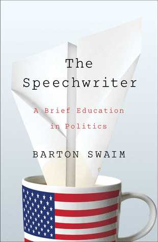 cover image for The Speechwriter: A Brief Education In Politics