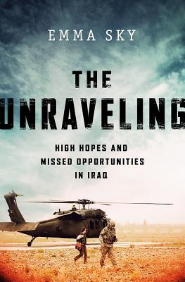 cover image for The Unravelling: High Hopes and Missed Opportunities in Iraq