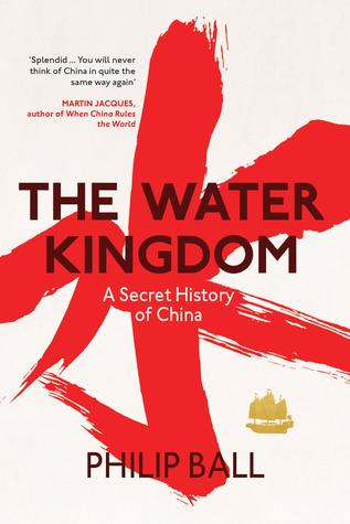 cover image for The Water Kingdom: A Secret History of China