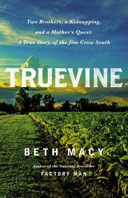 cover image for Truevine: Two Brothers, A Kidnapping and a Mother's Quest